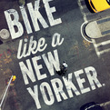 """Bike like a New Yorker"""