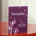 Breathe - It's Your Only Obligation