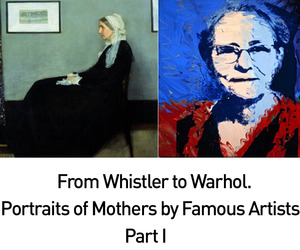 Famous Artists Paint Their Mothers, Part One