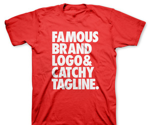 "Famous brand logo and catchy tagline"" T-Shirt"