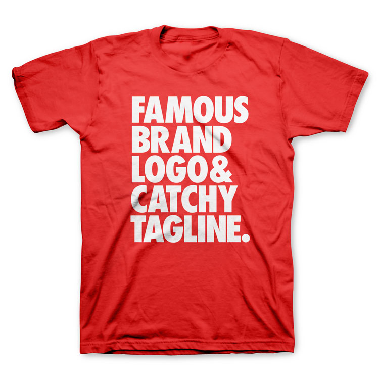 famous brand logo and catchy tagline t shirt