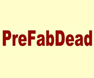 PreFab is Dead