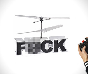 Remote Controlled Flying F*ck Helicopter