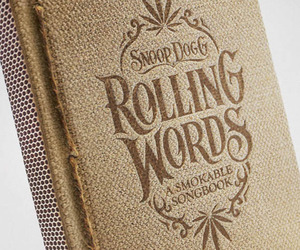Rolling Words: Snoop Dogg's Smokable Song Book