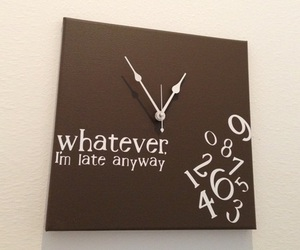Whatever, I'm Late Anyway | Wall Clock